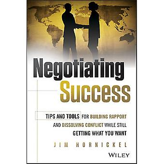 Negotiating Success - Tips and Tools for Building Rapport and Dissolvi