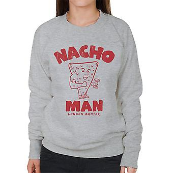 London Banter Nacho Man Women's Sweatshirt