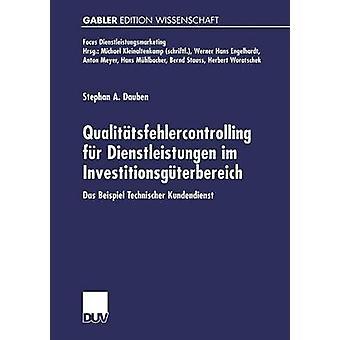 Qualittsfehlercontrolling fr Dienstleistungen im Investitionsgterbereich  Das Beispiel Technischer Kundendienst by Dauben & Stephan A.