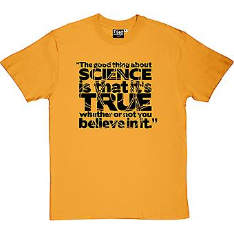 The Good Thing About Science... Men's T-Shirt