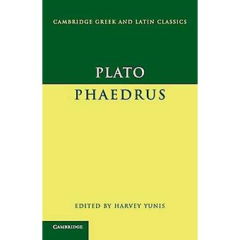 Plato Phaedrus by Plato & Harvey Yunis