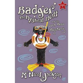 Badger the Mystical Mutt and the Loch Mess Mystery by Lyn McNicol & Laura Jackson