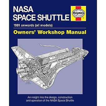 NASA Space Shuttle Manual: An Insight Into the Design Construction and Operation of the NASA Space Shuttle (Owner's Workshop Manual) (Hardcover) by Baker David