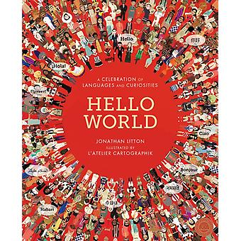 Hello World: A Celebration of Languages and Curiosities (Hardcover) by Litton Jonathan L'Atelier Cartographik