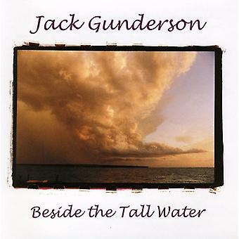 Jack Gunderson - Beside the Tall Water [CD] USA import