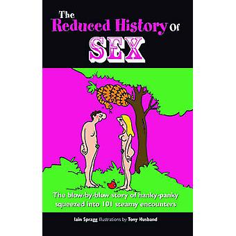 The Reduced History of Sex by Iain Spragg - Tony Husband - 9780233002