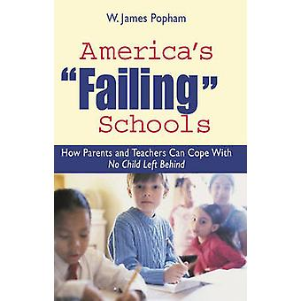 America's  -Failing - Schools - How Parents and Educators Can Cope with