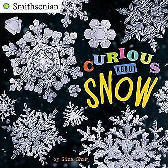 Curious About Snow by Gina Shaw - 9780448490182 Book