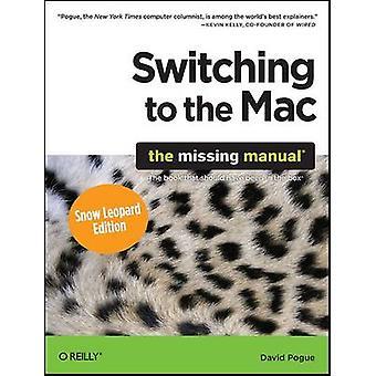 Skifte til Mac - The Missing Manual (Snow Leopard ed) af David P