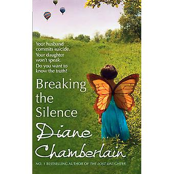 Breaking the Silence by Diane Chamberlain - 9780778304142 Book
