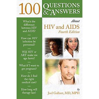 100 Questions & Answers About HIV and AIDS by Joel E. Gallant - 97812