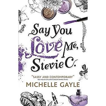 Säga att du älskar mig - Stevie C av Michelle Gayle - Paula Castro - 9781406