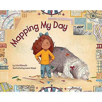 Mapping My Day by Julie Dillemuth - Laura Wood - 9781433823336 Book