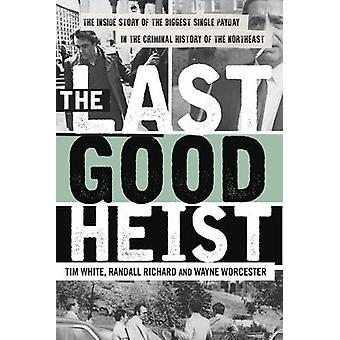 The Last Good Heist - The Inside Story of the Biggest Single Payday in