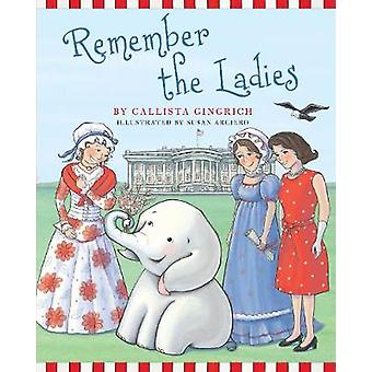 Remember the Ladies by Callista Gingrich - 9781621574804 Book