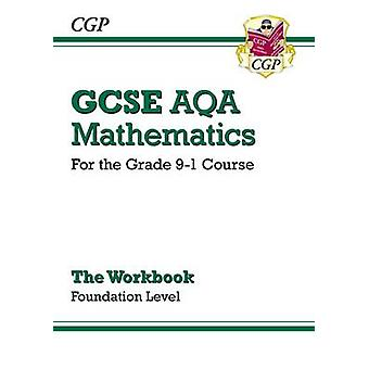 New GCSE Maths AQA Workbook - Foundation - For the Grade 9-1 Course by