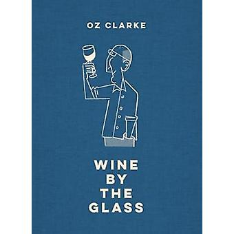 Oz Clarke Wine by the Glass - Helping you find the flavours and styles