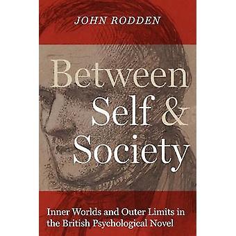 Zwischen selbst- und Gesellschaft - Innenwelten und Outer Limits in den britisc