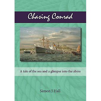 Chasing Conrad - A Tale of the Sea and a Glimpse into the Abyss by Sim