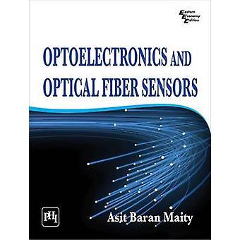 Optoelectronics and Optical Fiber Sensors by Asit Baran Maity - 97881