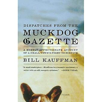 Dispatches from the Muckdog Gazette: A Mostly Affectionate Account of a Small Towns Fight to Survive