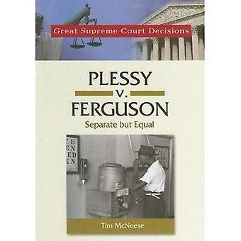 Plessy V. Ferguson (bra högsta domstolens beslut)
