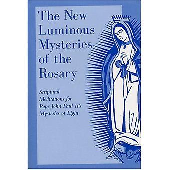 De nieuwe lichtgevende Mysteries van de rozenkrans: bijbelse meditaties voor Paus Johannes Paulus II de Mysteries van het licht
