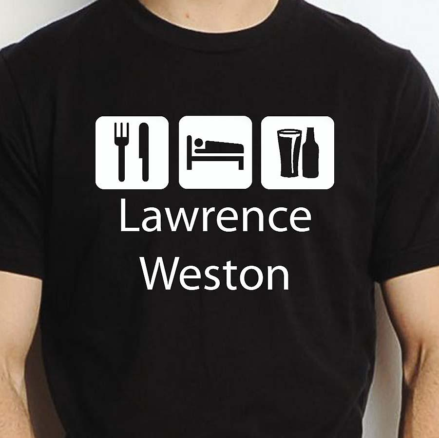Eat Sleep Drink Lawrenceweston Black Hand Printed T shirt Lawrenceweston Town