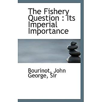 La cuestión de la pesca: Su importancia Imperial
