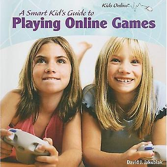 Een slimme jongen gids voor het spelen van Online spelletjes (Online voor kinderen)