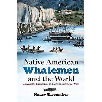Nativo americano Whalemen y el mundo: encuentros indígenas y la contingencia de la carrera