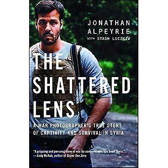 De verbrijzelde Lens: Een oorlogsfotograaf waargebeurde verhaal van gevangenschap en overleving in Syrië