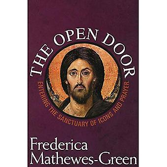The Open Door: Entering the Sactuary of Icons and Prayer: Entering the Sanctuary of Icons and Prayer