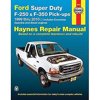 Ford Super Duty F-250 & F-350 Pick-Ups 1999 Thru 2010: Includes Gasoline and Diesel Engines