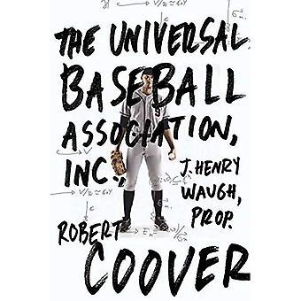 The Universal Baseball Association, Inc. J. Henry Waugh, Prop.