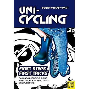 Unicycling: First Steps, First Tricks