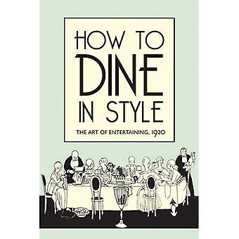 How to Dine in Style: The Art of Entertaining, 1920