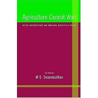 Agriculture Cannot Wait: New Horizons in Indian Agriculture