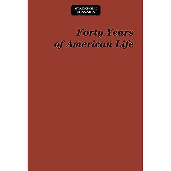 Fyrtio år av amerikanskt liv: 1821-1861