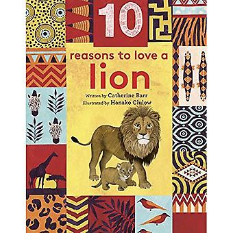 10 Reasons to Love... a Lion (10 reasons to love a...)