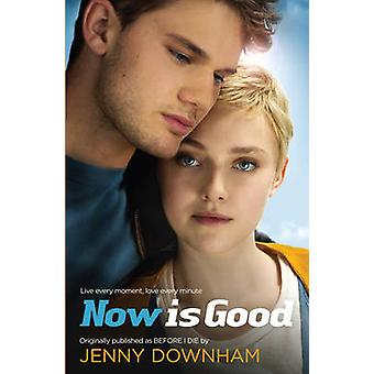 Now is Good (Also Published as Before I Die) (Film Tie-In) by Jenny D