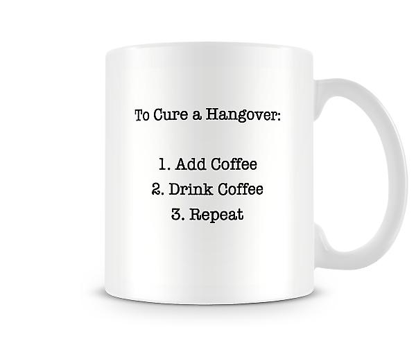 To Cure A Hangover... Mug