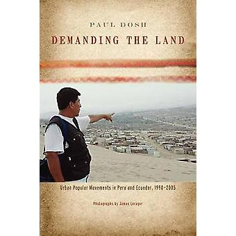 Exigindo os movimentos populares urbanos de terra no Peru e Equador 1990 2005 por Dosh & Paul