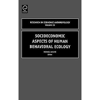 Socioeconomic Aspects Human Behavioural Ecology by Alvard