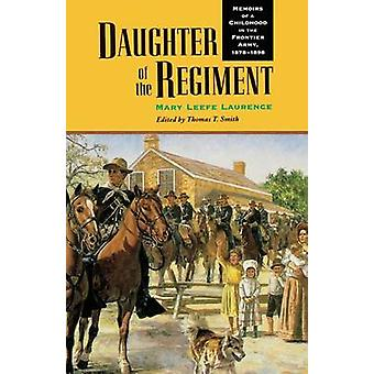 Daughter of the Regiment Memoirs of a Childhood in the Frontier Army 18781898 by Laurence & Mary & Leefe