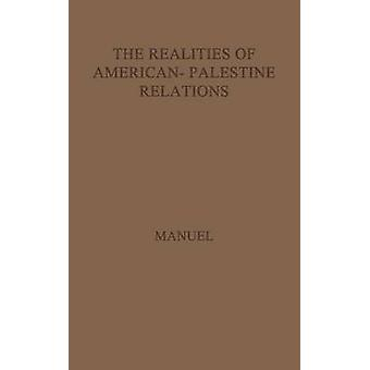 The Realities of AmericanPalestine Relations by Manuel
