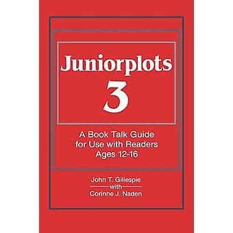 Juniorplots Volume 3. een boek Talk gids voor gebruik met lezers leeftijden 1216 door Gillespie & John T.