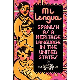 Mi Lengua Spanish as a Heritage Language in the United States Research and Practice by Roca & Ana