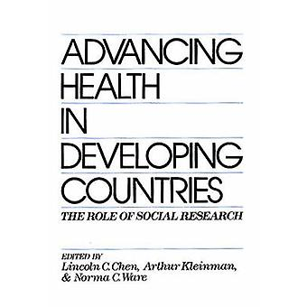 Advancing Health in Developing Countries The Role of Social Research by Chen & Lincoln