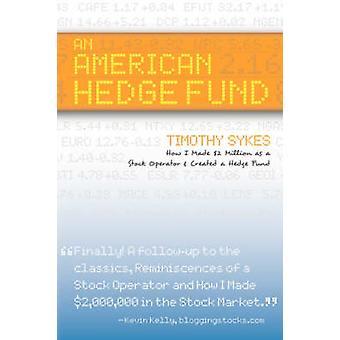 Eine amerikanische Hedge-Fonds, die wie ich 2 Millionen wie gemacht erstellt ein Stock Market Operator eines Hedge-Fonds von Sykes & Timothy